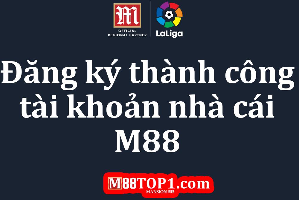 Đăng ký thành công tài khoản M88