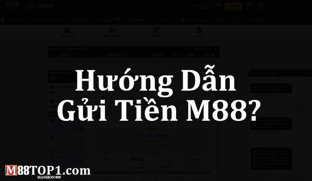 Hướng dẫn gửi tiền M88