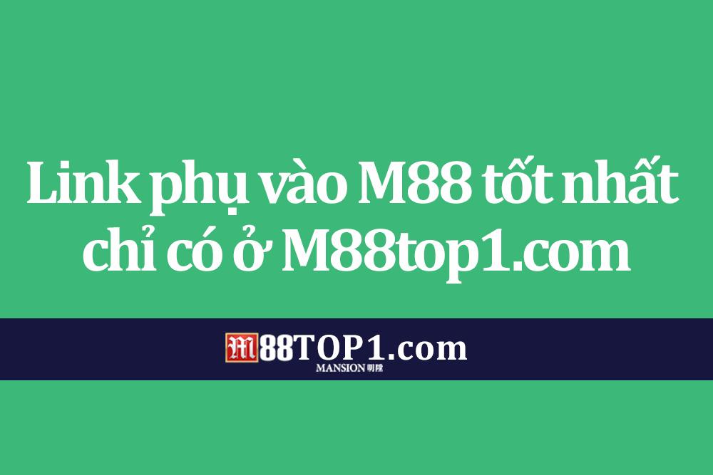 Link phụ vào M88 nhanh nhất