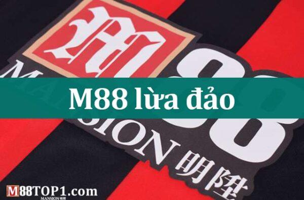 M88 lừa đảo