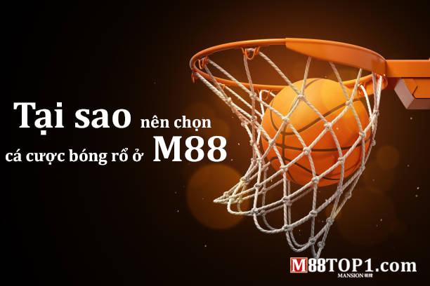 Tại sao nên chơi cá cược bóng rổ M88